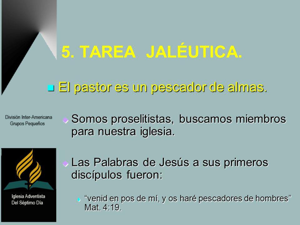 5. TAREA JALÉUTICA. El pastor es un pescador de almas.