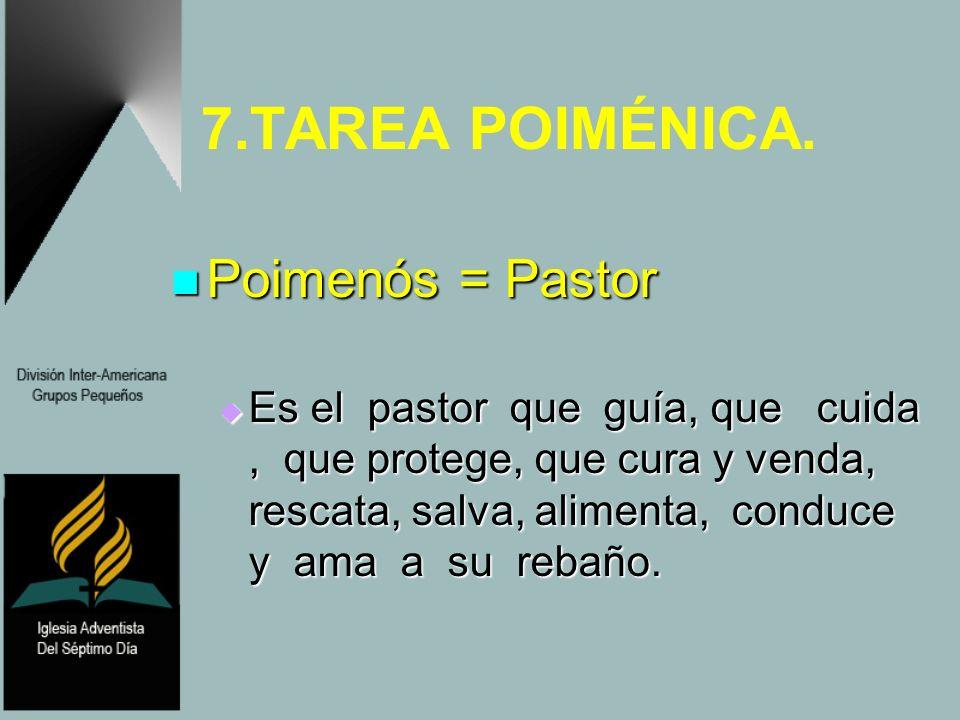 7.TAREA POIMÉNICA. Poimenós = Pastor