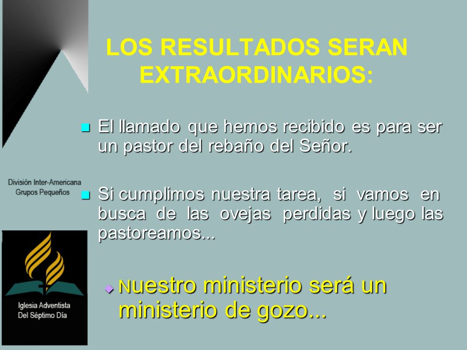 LOS RESULTADOS SERAN EXTRAORDINARIOS: