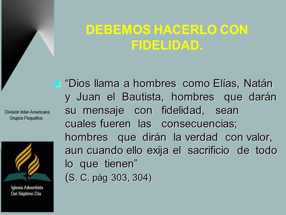 DEBEMOS HACERLO CON FIDELIDAD.
