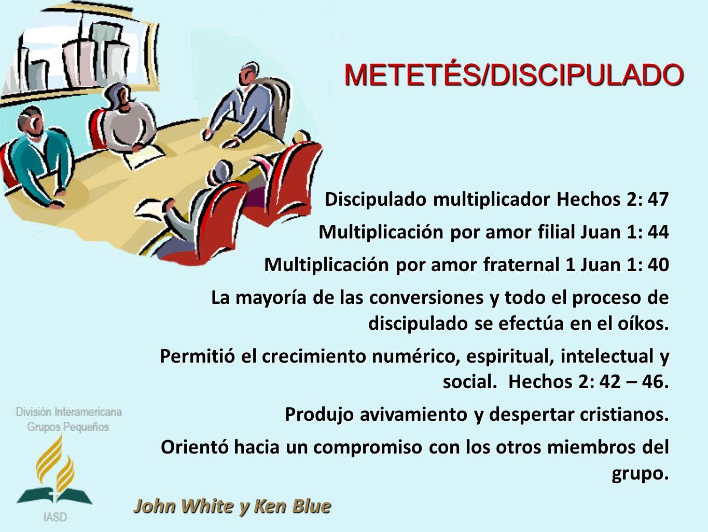 METETÉS/DISCIPULADO Discipulado multiplicador Hechos 2: 47