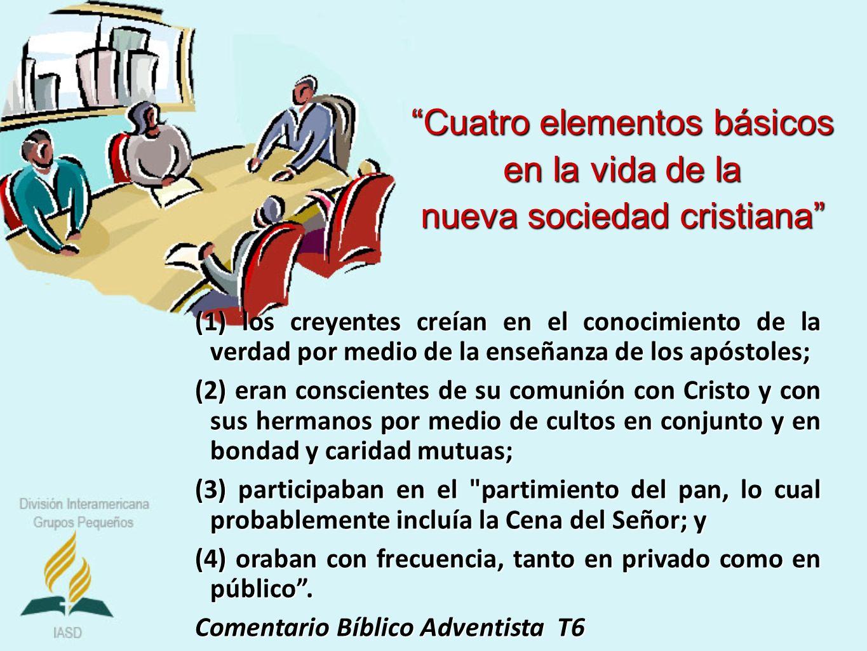 Cuatro elementos básicos en la vida de la nueva sociedad cristiana