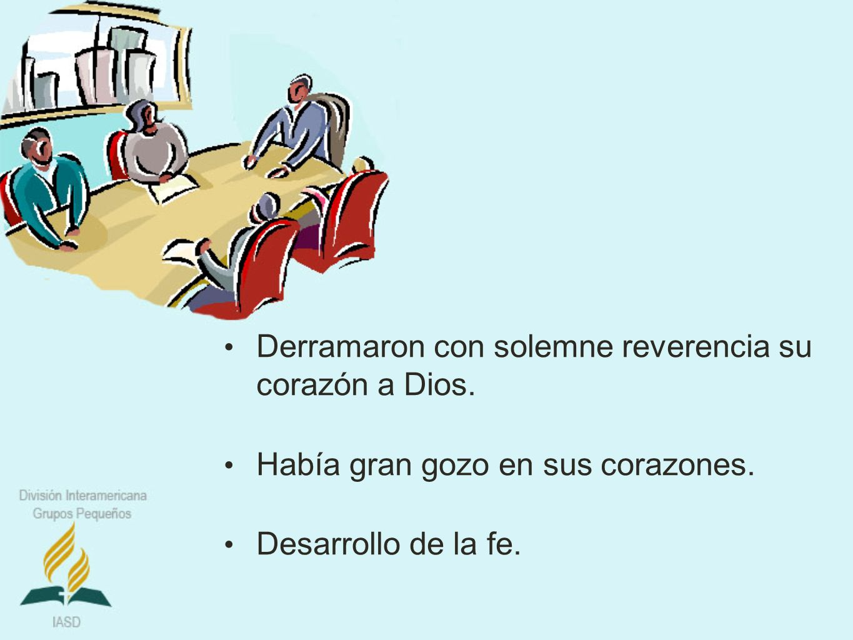 Derramaron con solemne reverencia su corazón a Dios.