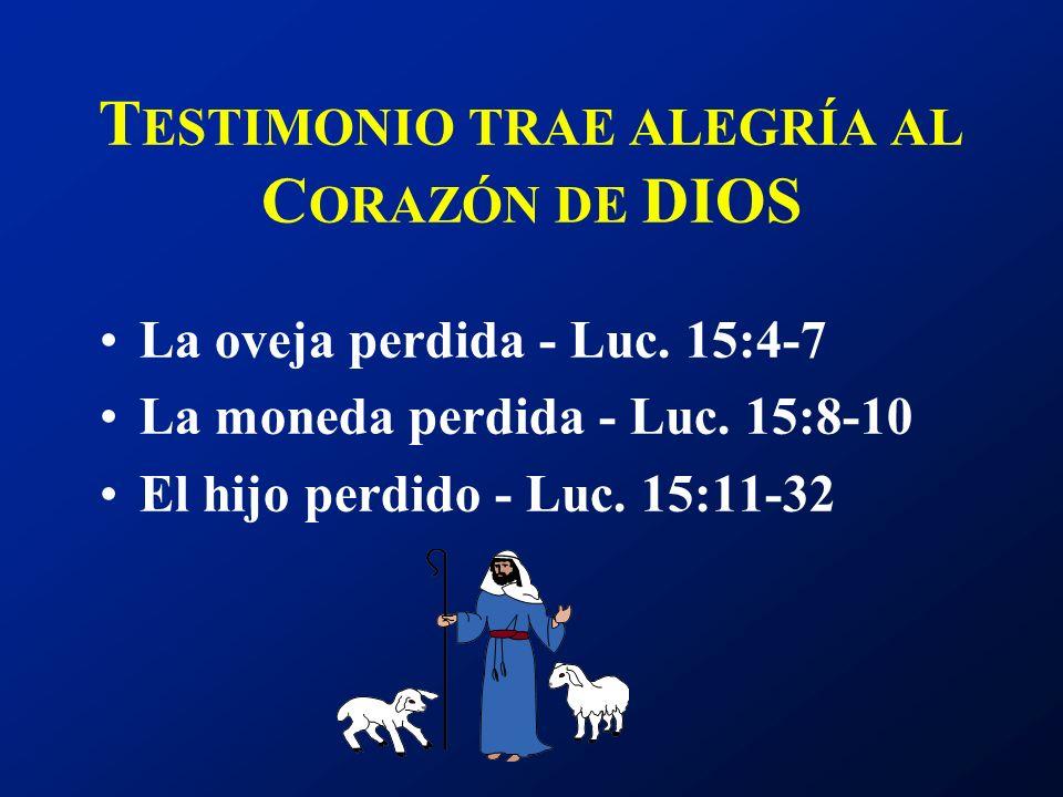 TESTIMONIO TRAE ALEGRÍA AL CORAZÓN DE DIOS