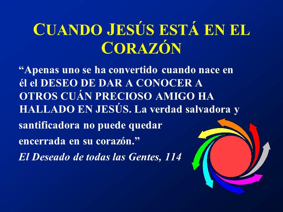 CUANDO JESÚS ESTÁ EN EL CORAZÓN