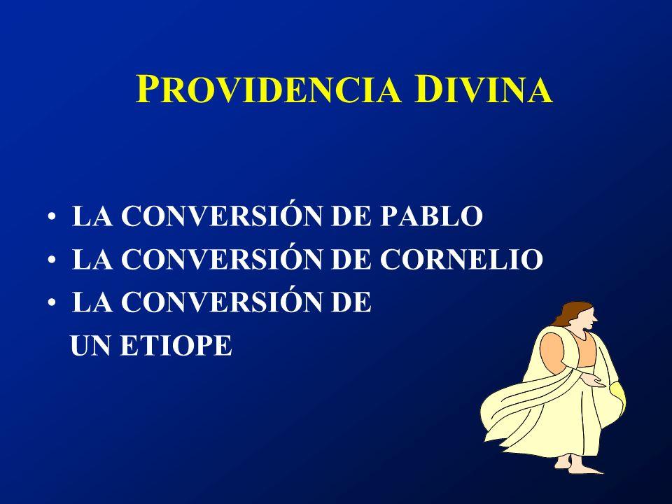 PROVIDENCIA DIVINA LA CONVERSIÓN DE PABLO LA CONVERSIÓN DE CORNELIO