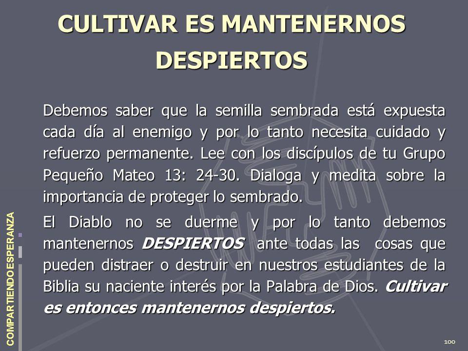 CULTIVAR ES MANTENERNOS DESPIERTOS