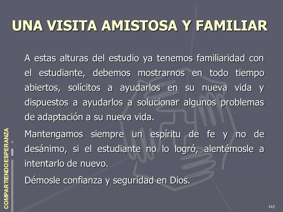 UNA VISITA AMISTOSA Y FAMILIAR