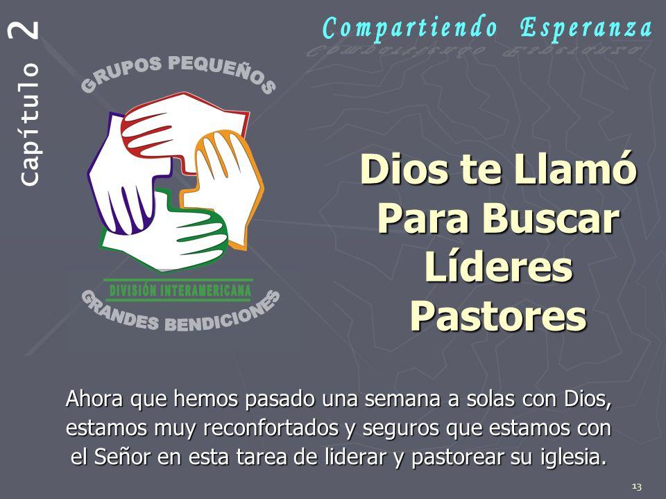 Dios te Llamó Para Buscar Líderes Pastores
