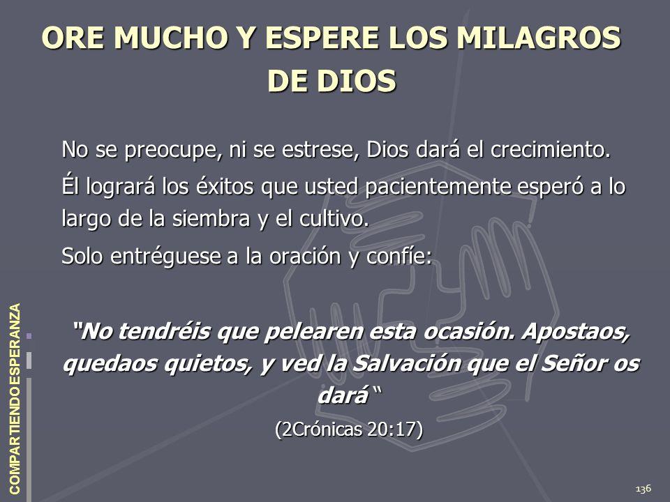 ORE MUCHO Y ESPERE LOS MILAGROS DE DIOS