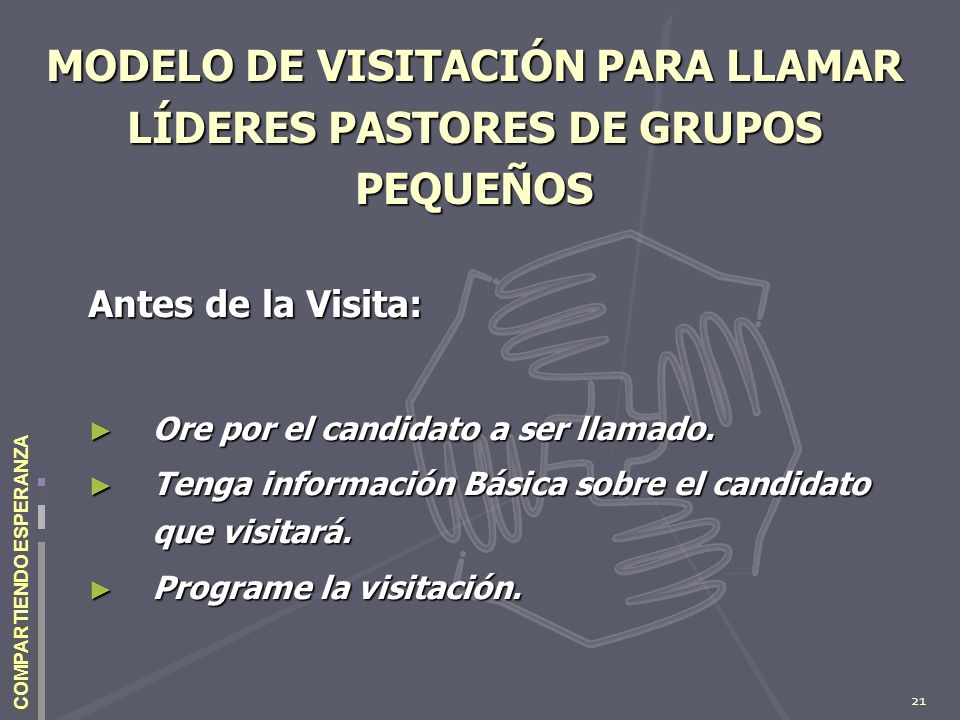 MODELO DE VISITACIÓN PARA LLAMAR LÍDERES PASTORES DE GRUPOS PEQUEÑOS