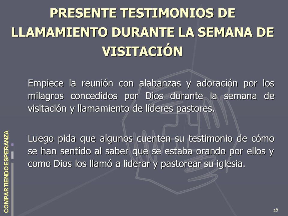 PRESENTE TESTIMONIOS DE LLAMAMIENTO DURANTE LA SEMANA DE VISITACIÓN