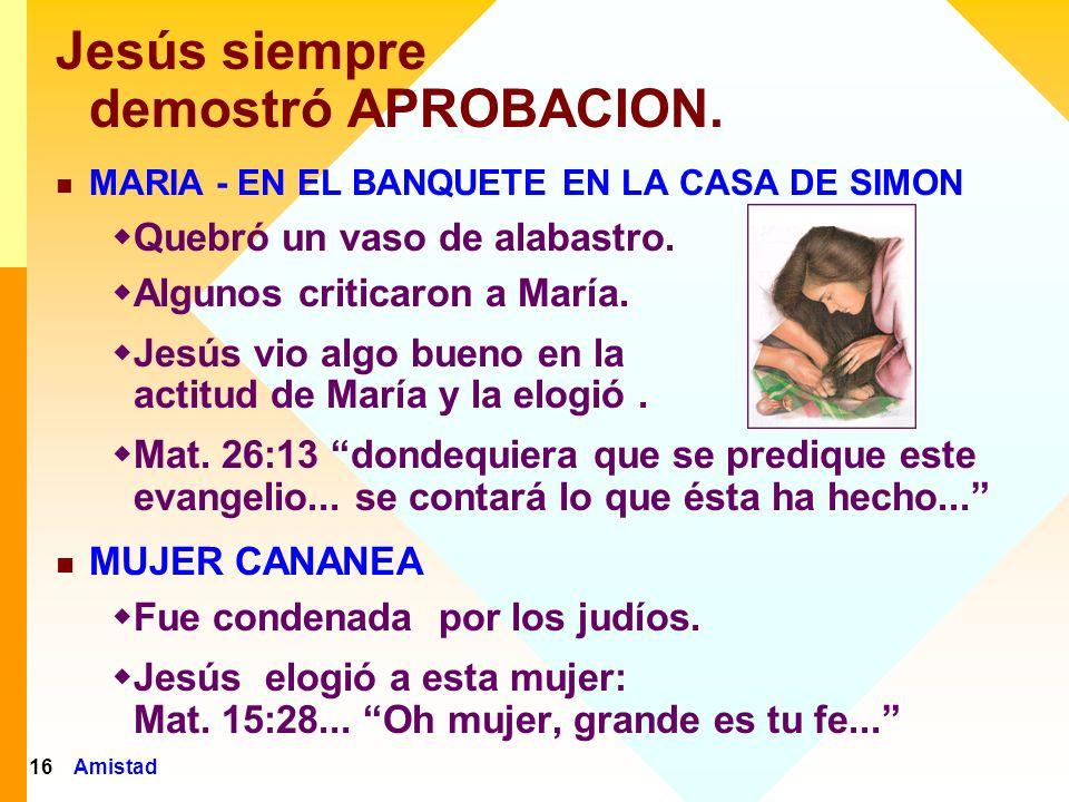 Jesús siempre demostró APROBACION.