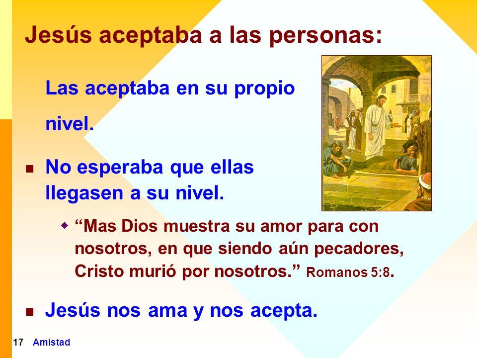 Jesús aceptaba a las personas: