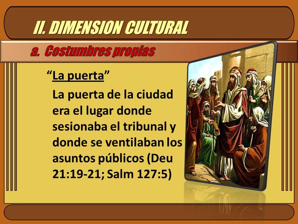 II. DIMENSION CULTURAL a. Costumbres propias La puerta