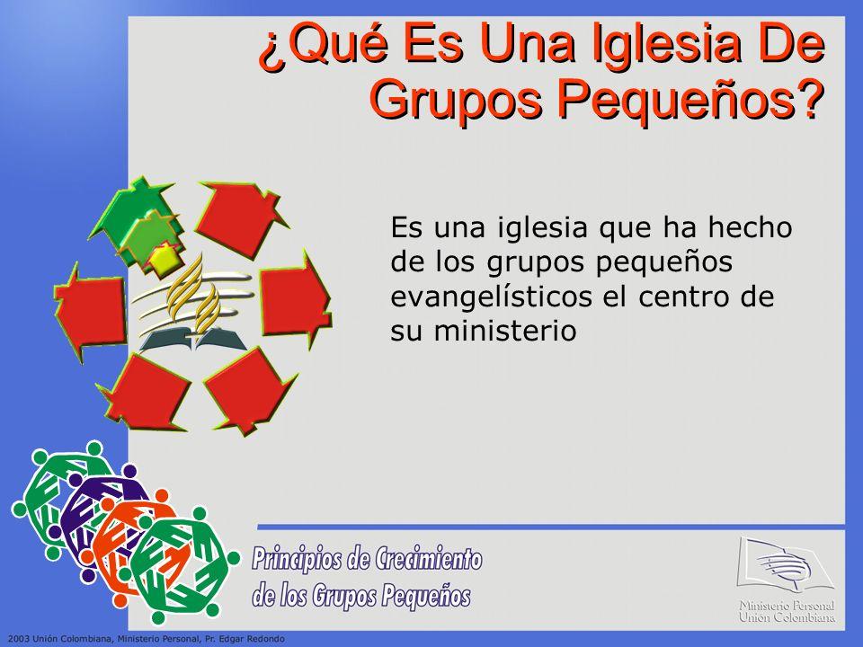 ¿Qué Es Una Iglesia De Grupos Pequeños