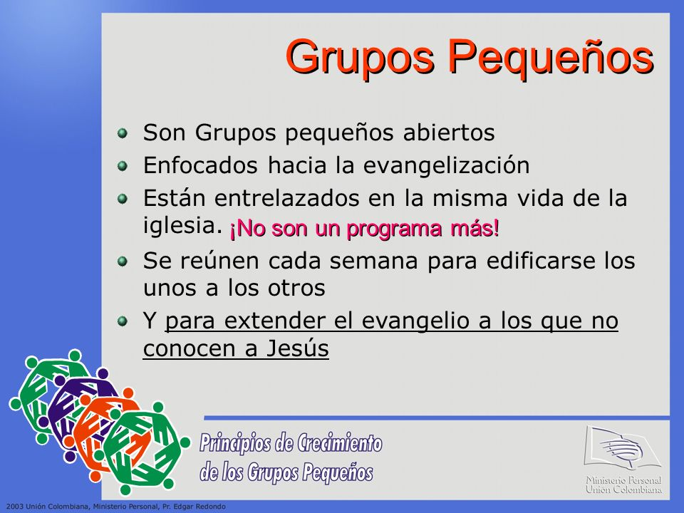 Grupos Pequeños Son Grupos pequeños abiertos
