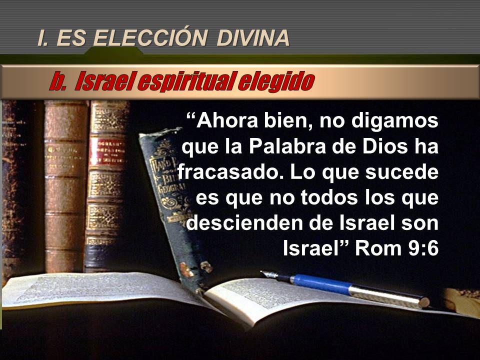 b. Israel espiritual elegido