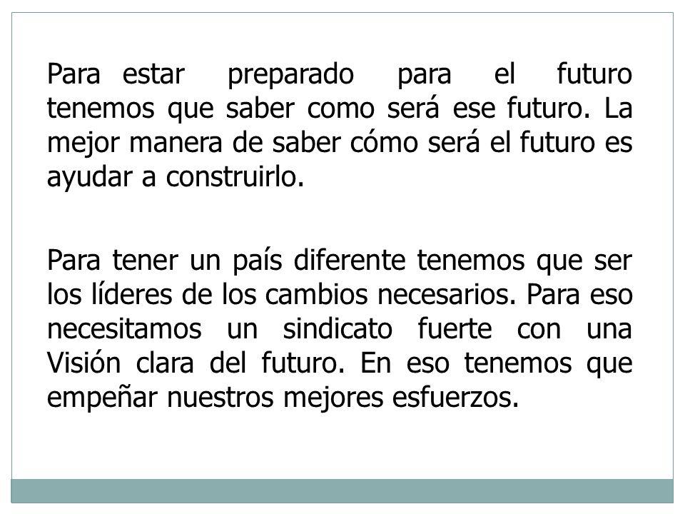 Para estar preparado para el futuro tenemos que saber como será ese futuro. La mejor manera de saber cómo será el futuro es ayudar a construirlo.