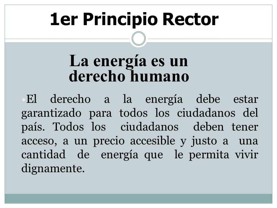 1er Principio Rector La energía es un derecho humano