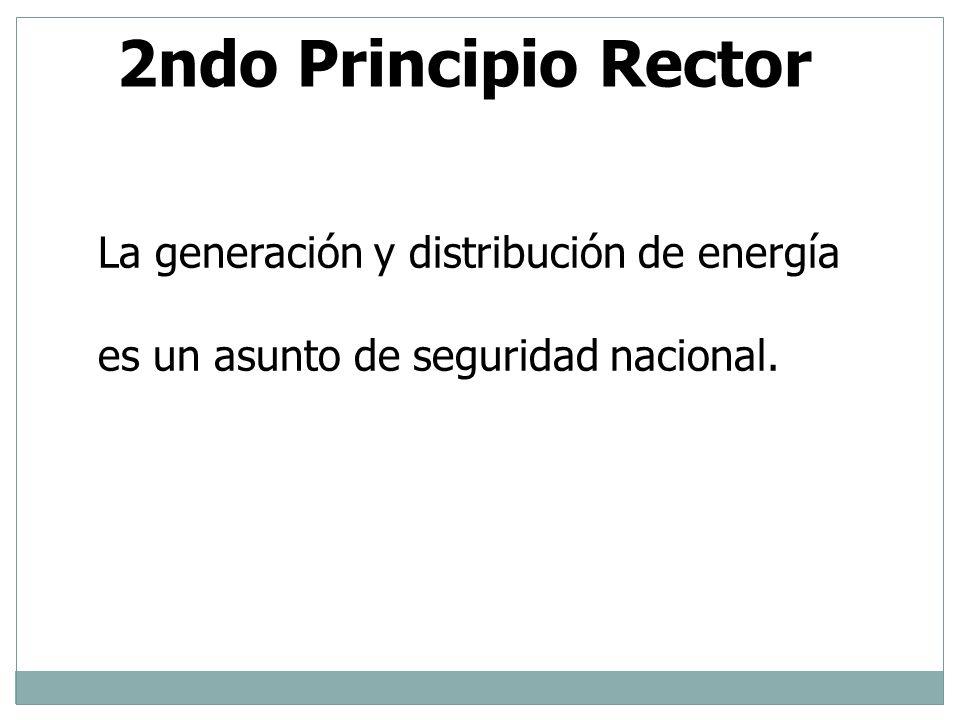 2ndo Principio Rector La generación y distribución de energía