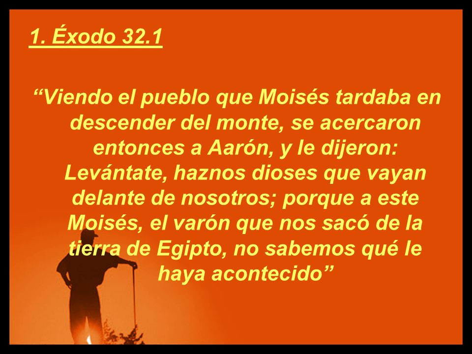 1. Éxodo 32.1