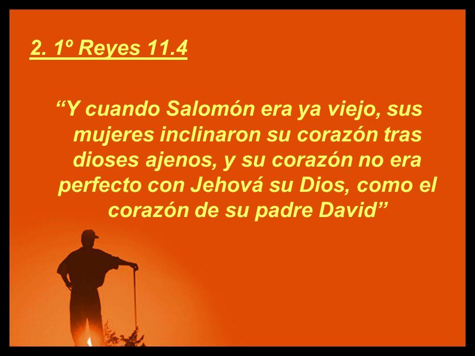 2. 1º Reyes 11.4