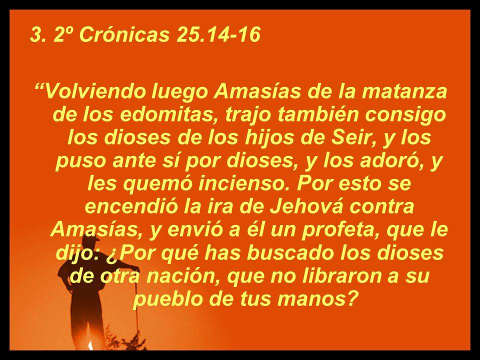 3. 2º Crónicas 25.14-16