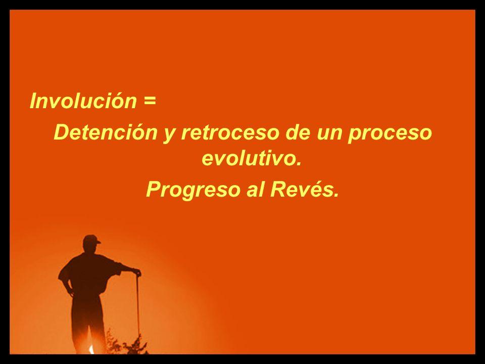 Detención y retroceso de un proceso evolutivo.