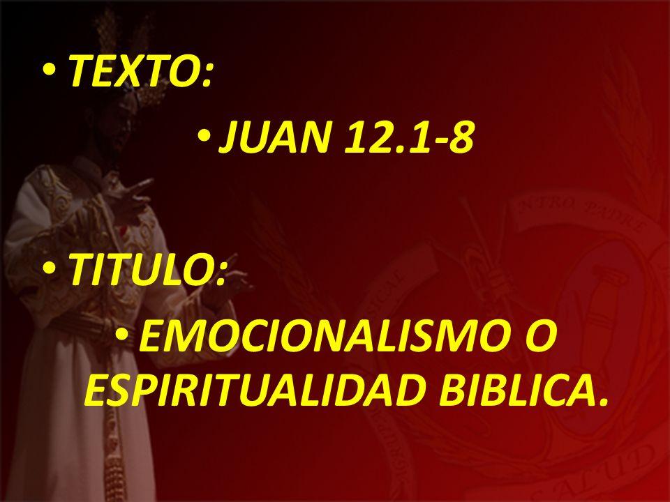 EMOCIONALISMO O ESPIRITUALIDAD BIBLICA.