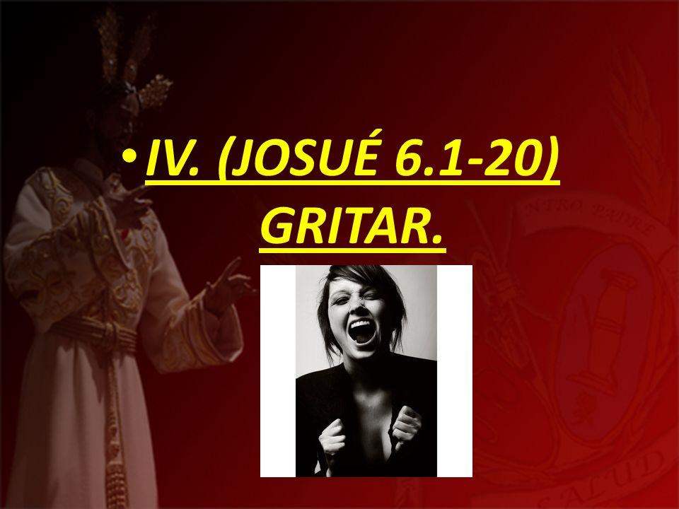 IV. (JOSUÉ 6.1-20) GRITAR.