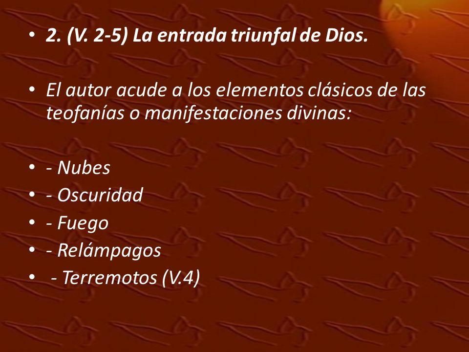 2. (V. 2-5) La entrada triunfal de Dios.