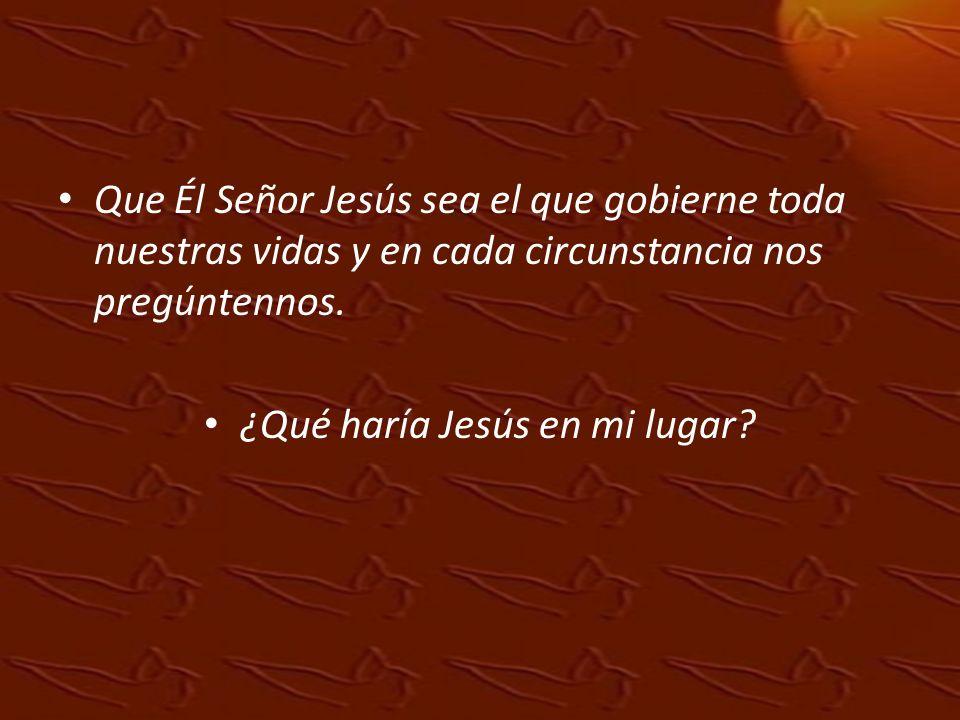 ¿Qué haría Jesús en mi lugar