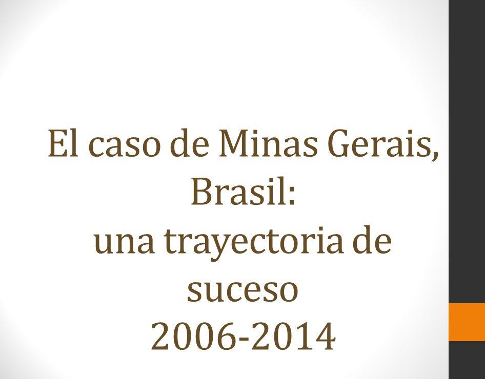 El caso de Minas Gerais, Brasil: una trayectoria de suceso 2006-2014