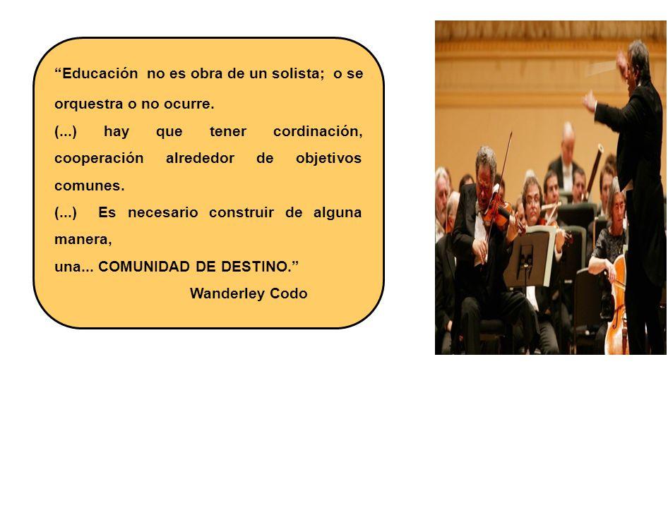 Educación no es obra de un solista; o se orquestra o no ocurre.