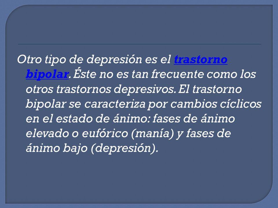 Otro tipo de depresión es el trastorno bipolar