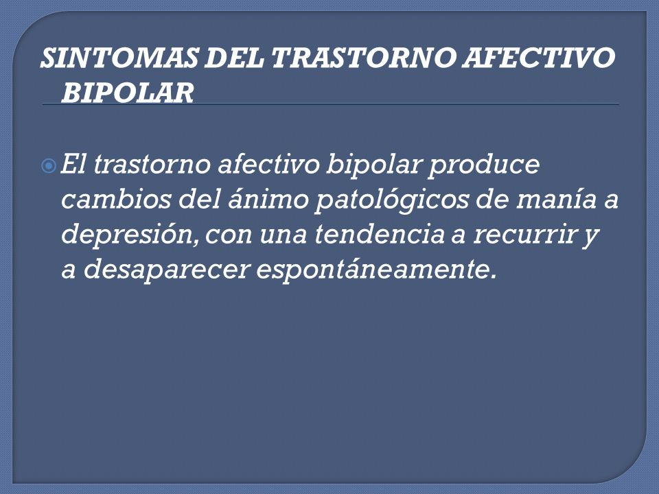 SINTOMAS DEL TRASTORNO AFECTIVO BIPOLAR