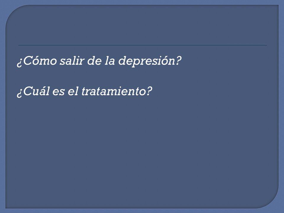 ¿Cómo salir de la depresión ¿Cuál es el tratamiento