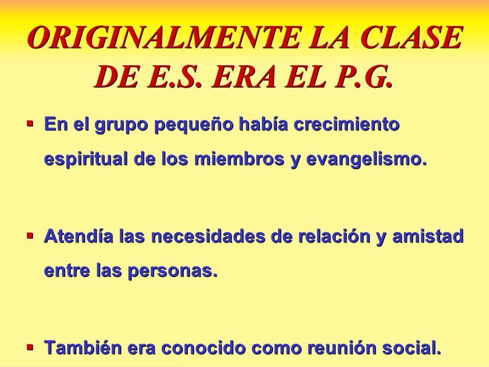 ORIGINALMENTE LA CLASE DE E.S. ERA EL P.G.