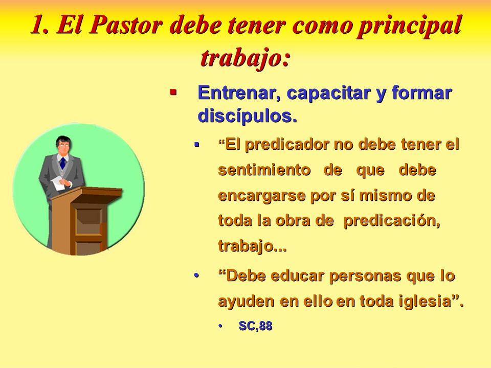 1. El Pastor debe tener como principal trabajo: