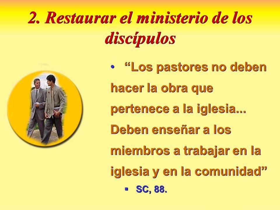 2. Restaurar el ministerio de los discípulos