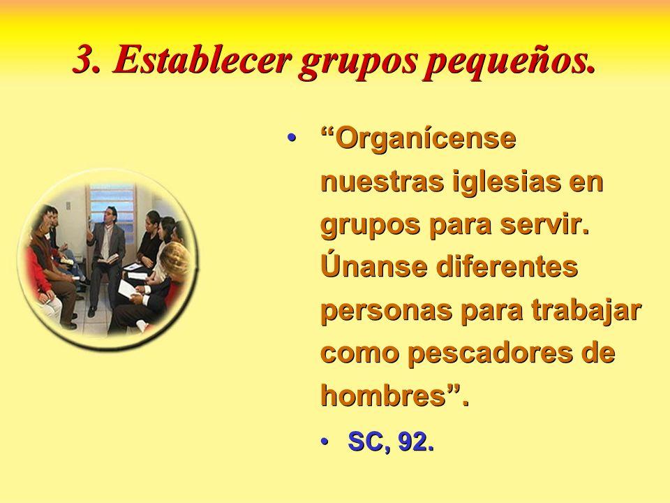 3. Establecer grupos pequeños.