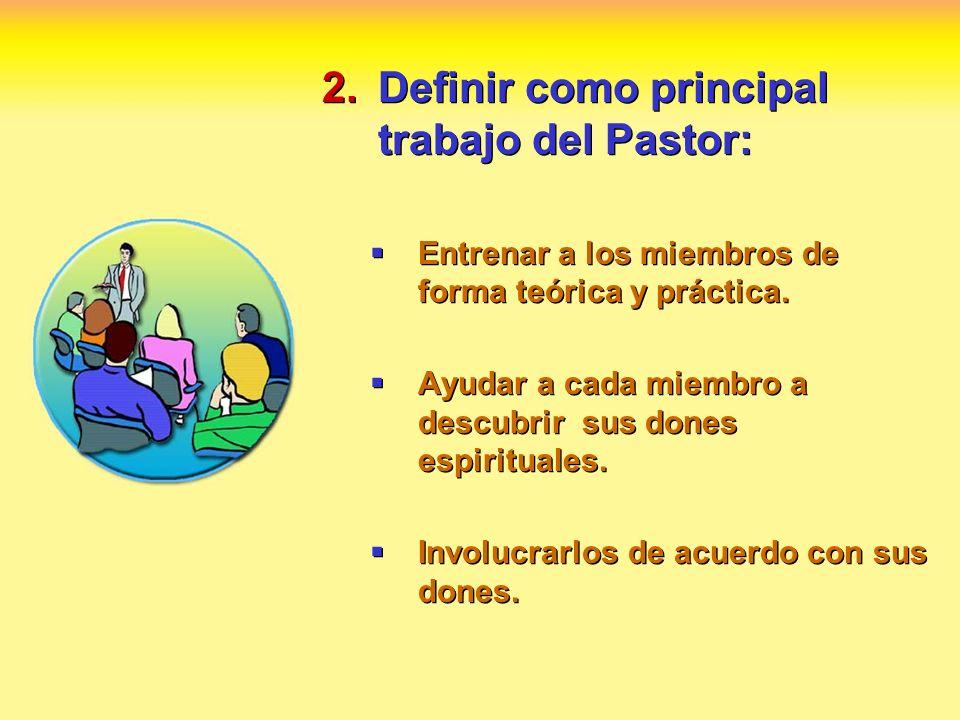 Definir como principal trabajo del Pastor: