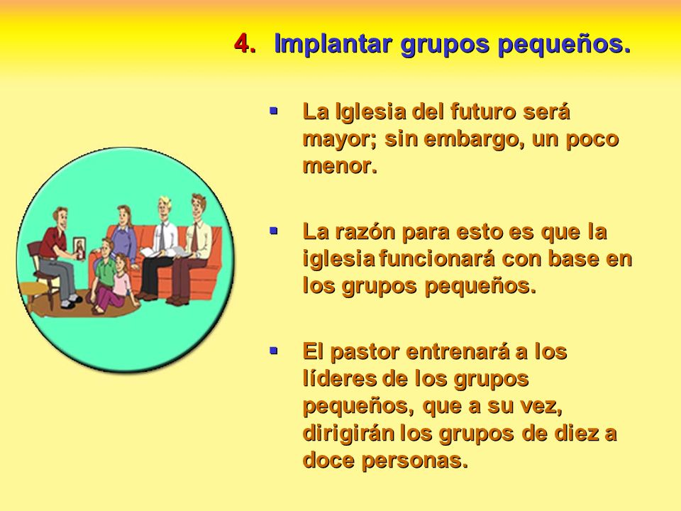 Implantar grupos pequeños.