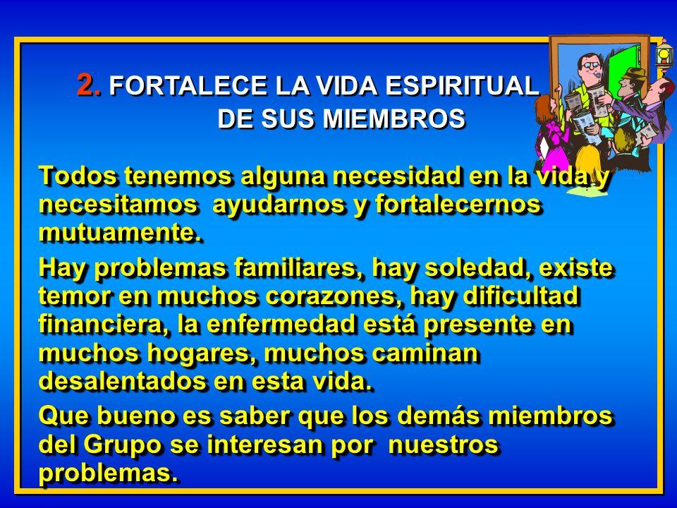 2. FORTALECE LA VIDA ESPIRITUAL DE SUS MIEMBROS