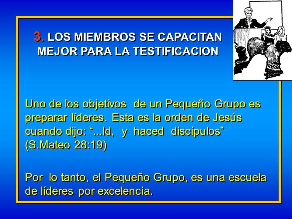 3. LOS MIEMBROS SE CAPACITAN MEJOR PARA LA TESTIFICACION