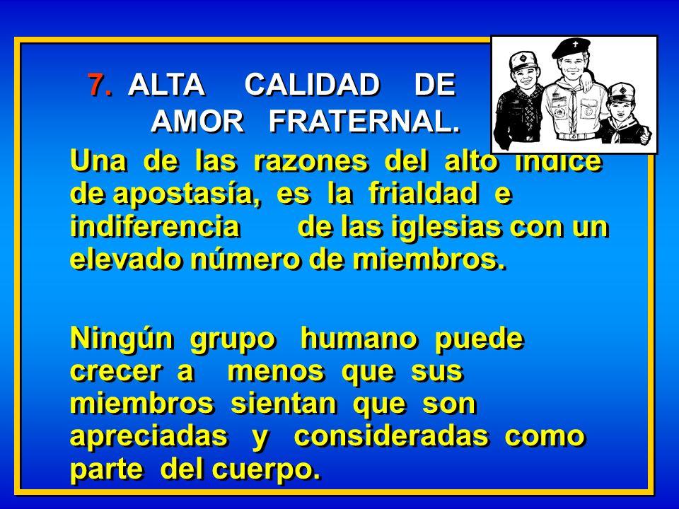 7. ALTA CALIDAD DE AMOR FRATERNAL.
