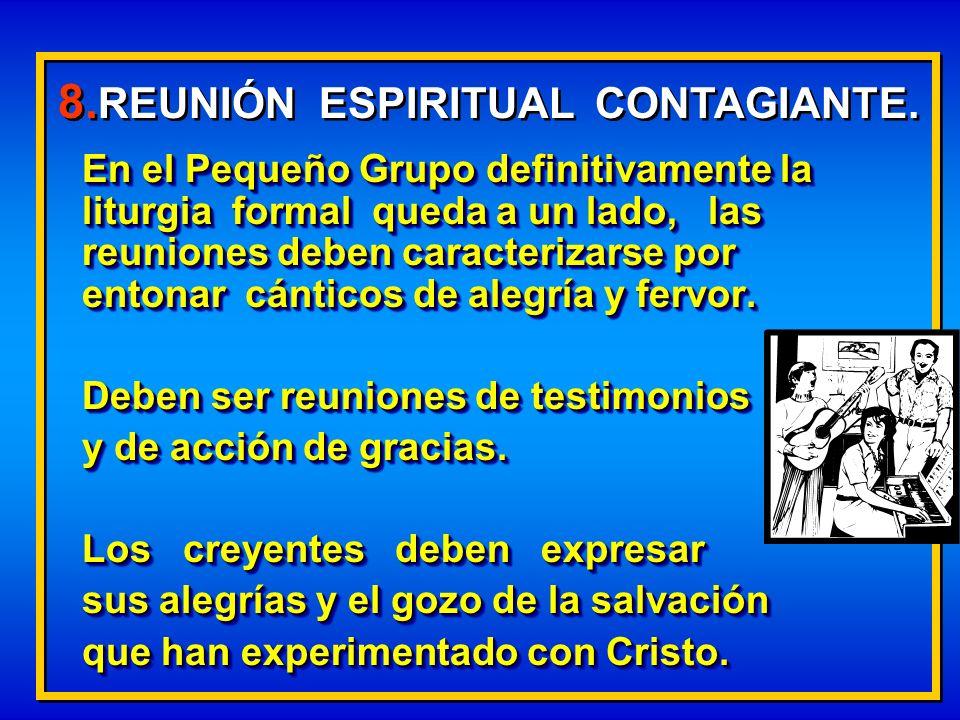 8.REUNIÓN ESPIRITUAL CONTAGIANTE.