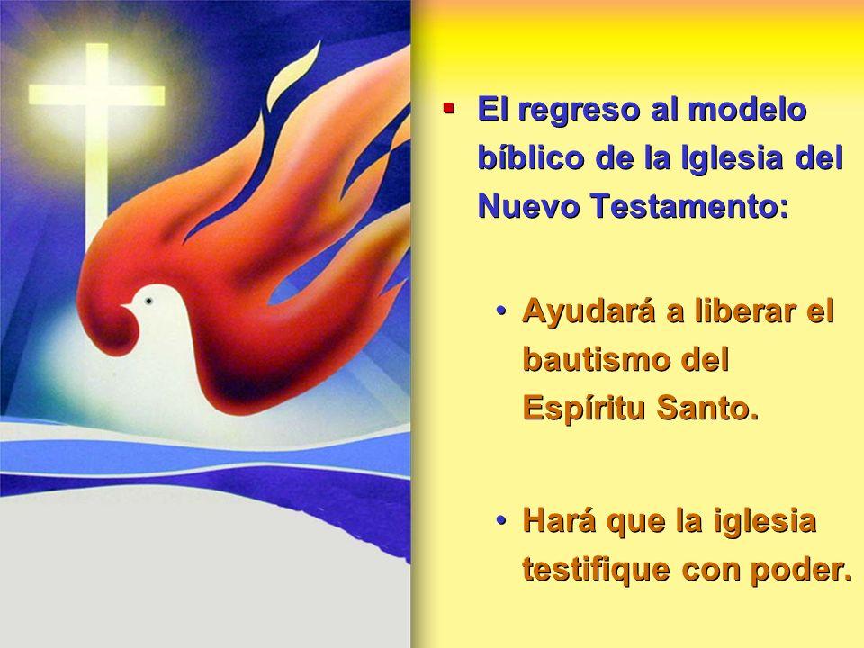 El regreso al modelo bíblico de la Iglesia del Nuevo Testamento:
