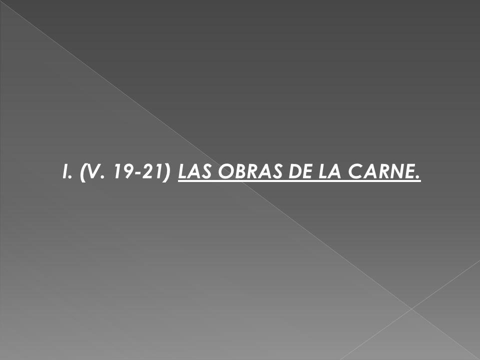 I. (V. 19-21) LAS OBRAS DE LA CARNE.